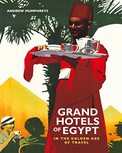 9789774164965: Grand Hotels of Egypt: In the Golden Age of Travel