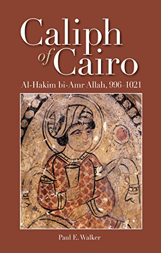 The Caliph of Cairo: Al-Hakim bi-Amr Allah, 9961021 (9789774165689) by Paul E. Walker