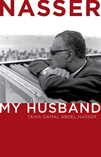 Nasser: My Husband: Abdel Nasser, Tahia