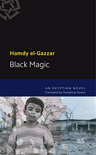 9789774166266: Black Magic: A Modern Arabic Novel (Modern Arabic Literature)