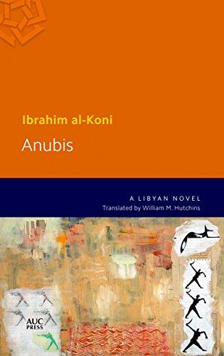 Anubis: A Libyan Novel (Modern Arabic Literature): Al-Koni, Ibrahim