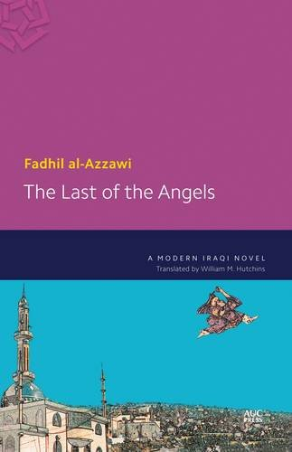 9789774166495: The Last of the Angels: A Modern Iraqi Novel