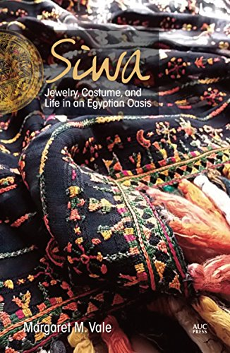Siwa: Jewelry, Costume, and Life in an: Vale, Margaret M.