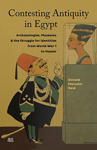 9789774166891: Contesting Antiquity in Egypt: Archaeologies, Museums, and the Struggle for Identities from World War I to Nasser