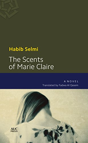 9789774167409: The Scents of Marie-Claire (Modern Arabic Literature)