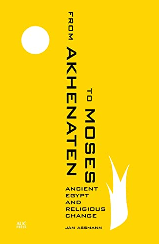 9789774167492: From Akhenaten to Moses: Ancient Egypt and Religious Change