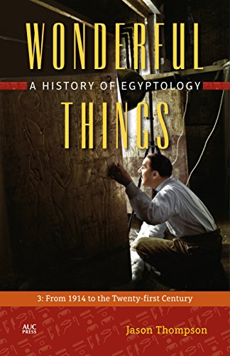 9789774167607: Wonderful Things: From 1914 to the Twenty-First Century 3: A History of Egyptology