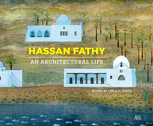 9789774167898: Hassan Fathy: An Architectural Life