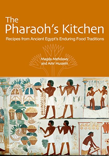 9789774168130: The Pharaoh's Kitchen: Recipes from Ancient Egypts Enduring Food Traditions