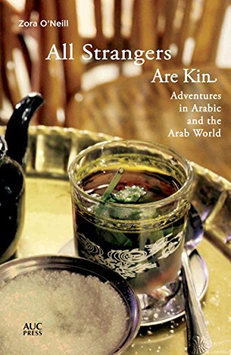 9789774168659: All Strangers Are Kin: Adventures in Arabic and the Arab World
