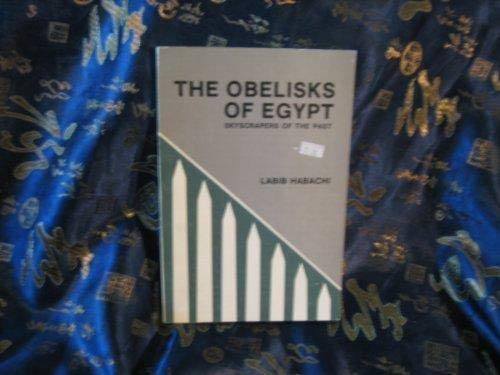 9789774240225: The Obelisks of Egypt: Skyscrapers of the Past