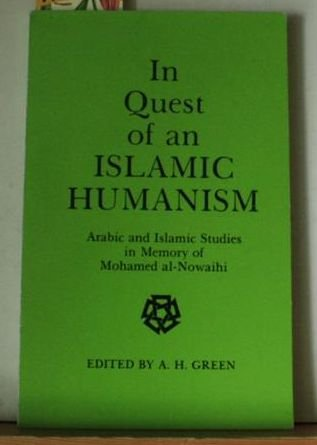 9789774240270: In Quest of an Islamic Humanism: Arabic and Islamic Studies in Memory of Mohamed Al-Nowaihi