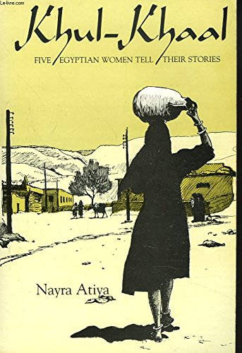 9789774240287: Khul Khaal: Five Egyptian Women Tell Their Stories