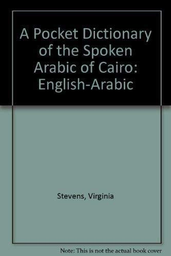 A Pocket Dictionary of the Spoken Arabic of Cairo: English-Arabic