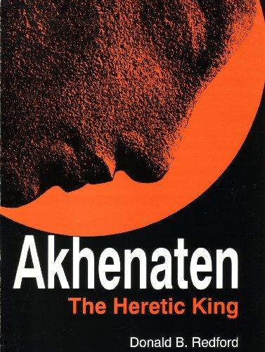 9789774242045: Akhenaten: The Heretic King