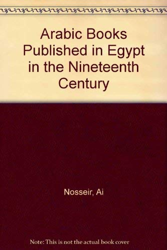 Arabic Books Published in Egypt in the Nineteenth Century (Hardback): Ayidah Ibrahim Nusayr
