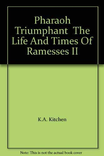 9789774242267: Pharaoh Triumphant The Life And Times Of Ramesses II