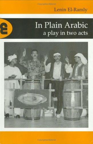 In Plain Arabic: A Play in Two: Lenin El-Ramly