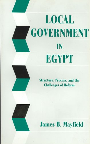 Local Government in Egypt: Structure, Process, and: James B. Mayfield