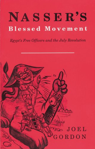 9789774244100: Nasser's Blessed Movement: Egypt's Free Officers and the July Revolution