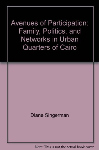 9789774244179: Avenues of Participation: Family, Politics, and Networks in Urban Quarters of Cairo
