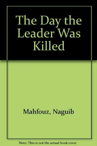 9789774244544: The Day the Leader Was Killed