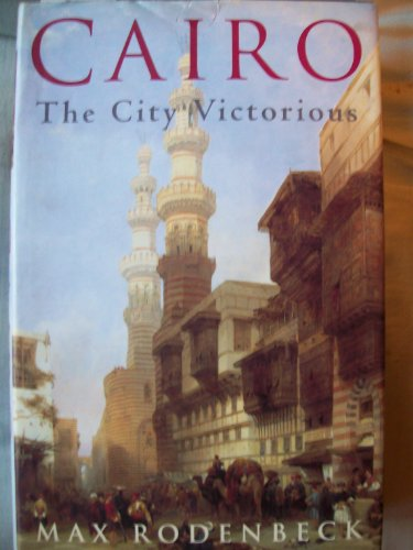 9789774245039: Cairo: The City Victorious