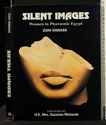 9789774245091: Silent images; Women in Pharaonic Egypt