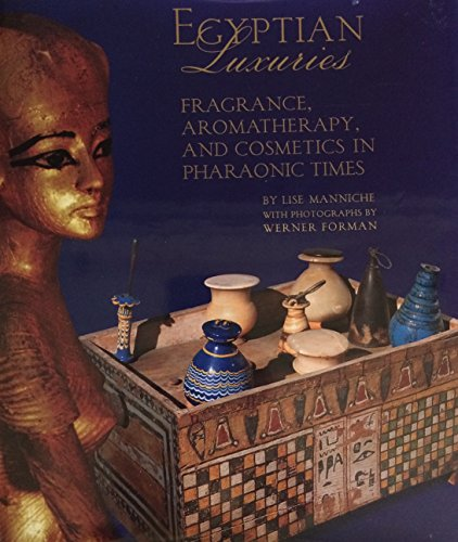9789774245350: Egyptian Luxuries: Fragrance, Aromatherapy, and Cosmetics in Pharaonic Times