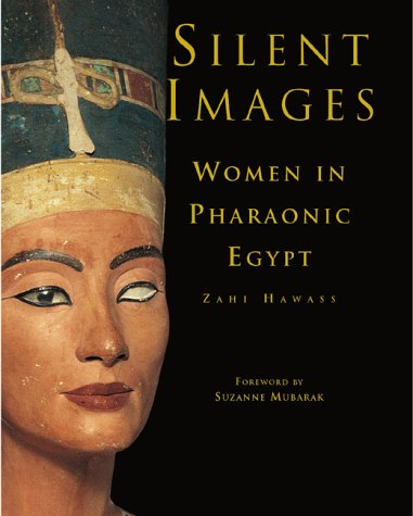 9789774245459: Silent images - Women in pharaonic egypt
