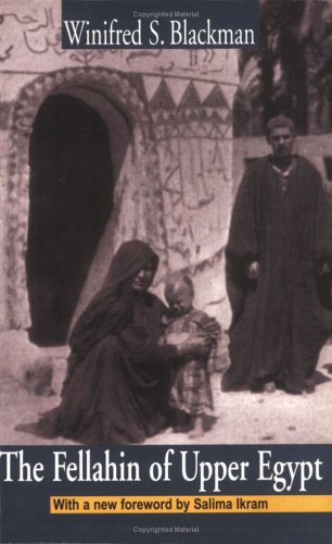 The Fellahin of Upper Egypt: Blackman, Winifred S.