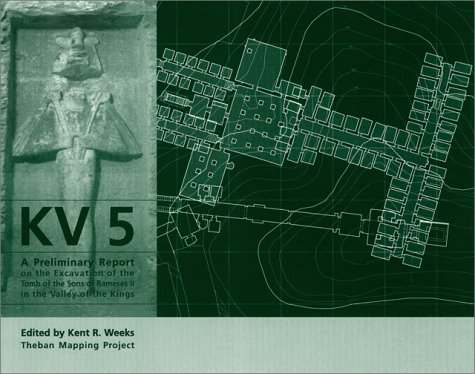 KV 5 A Preliminary Report on the Excavation of the Tomb of the Sons of Ramese II in the Valley of...