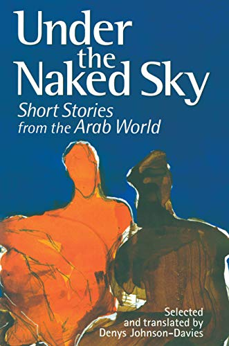 Under The Naked Sky: Short Stories from: Johnson-Davies, Denys