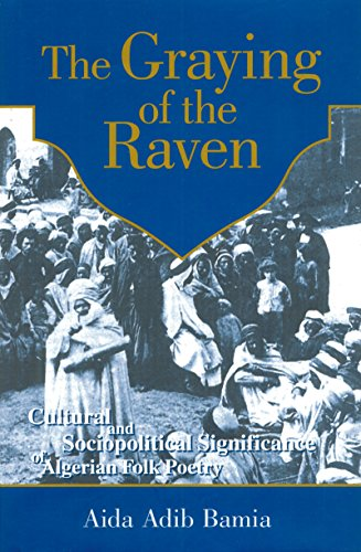 9789774246678: Graying of The Raven: Cultural and Sociopolitical Significance of Algerian Folk Poetry