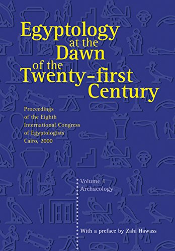9789774246746: Egyptology at the Dawn of the Twenty-First Century: Proceedings of the Eighth International Congress of Egyptologists, Cairo, 2000