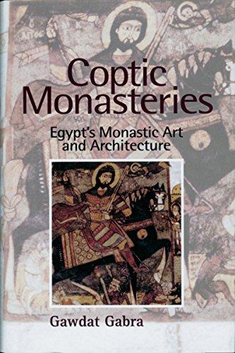 9789774246913: Coptic Monasteries: Egypt's Monastic Art and Architecture
