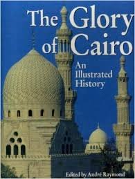 9789774247293: The Glory of Cairo: An Illustrated History