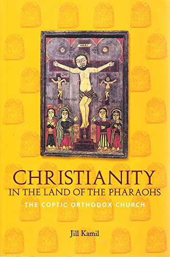 Christianity in the Land of the Pharaohs: Jill Kamil