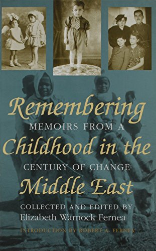 Remembering Childhood in the Middle East: Memoirs from a Century of Change (9789774247613) by Elizabeth Warnock Fernea; Robert A. Fernea