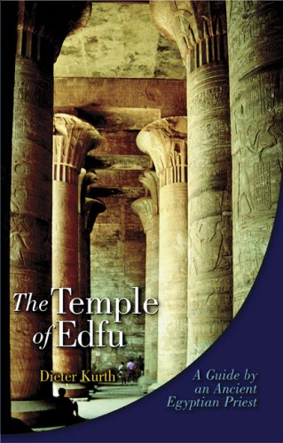 Edfu Temple: A Guide by an Ancient: Dieter Kurth, Anthony