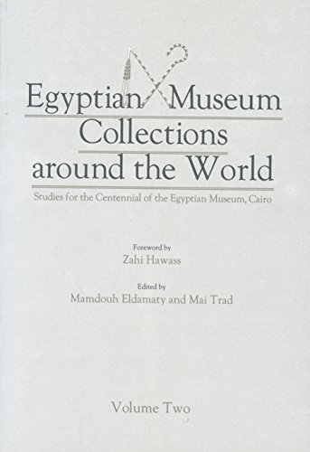 EGYPTIAN MUSEUM COLLECTIONS AROUND THE WORLD - e Volumes: Eldamaty, Mamdouh and Trad, Mai (Editors)