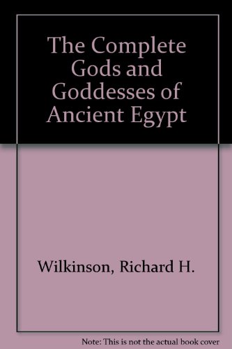 9789774247811: The Complete Gods and Goddesses of Ancient Egypt