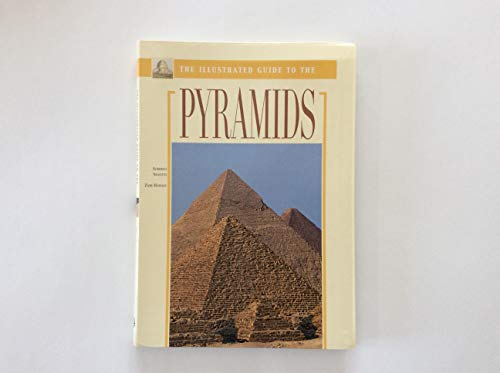 The Illustrated Guide to the Pyramids: Siliotti,Alberto;Hawass,Zahi