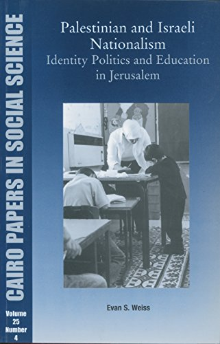 9789774248474: Palestinian and Israeli Nationalism: Identity Politics and Education in Jerusalem: Cairo Papers Vol. 25, No. 4 (Cairo Papers in Social Science)
