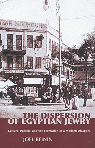 9789774248900: The Dispersion of Egyptian Jewry: Culture, Politics, and the Formation of a Modern Diaspora