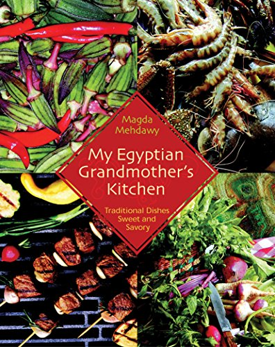 My Egyptian Grandmother's Kitchen: Traditional Dishes Sweet and Savory