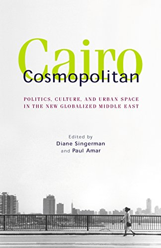 9789774249280: Cairo Cosmopolitan: Politics, Culture, and Urban Space in the New Middle East