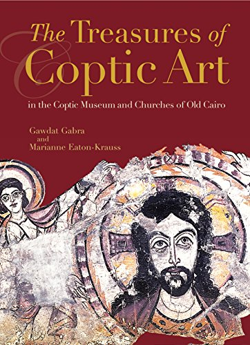 The Treasures of Coptic Art: Gabra, Gawdat; Eaton-Krauss, Marianne
