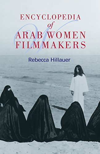 Encyclopedia of Arab Women Filmakers: Hillauer, Rebecca