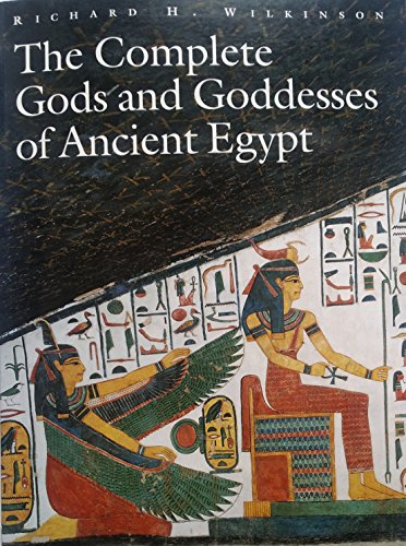 9789774249532: The Complete Gods And Goddesses Of Ancient Egypt :